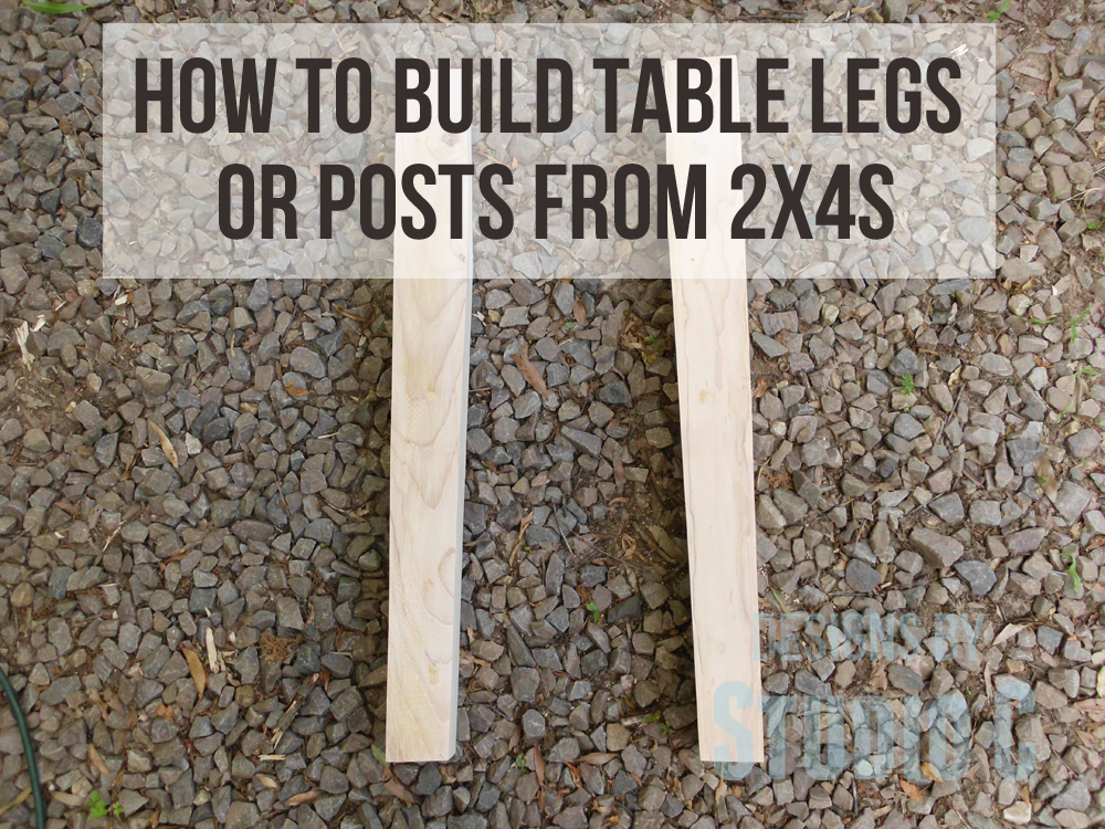 Table Legs Or Posts From 2x4s
