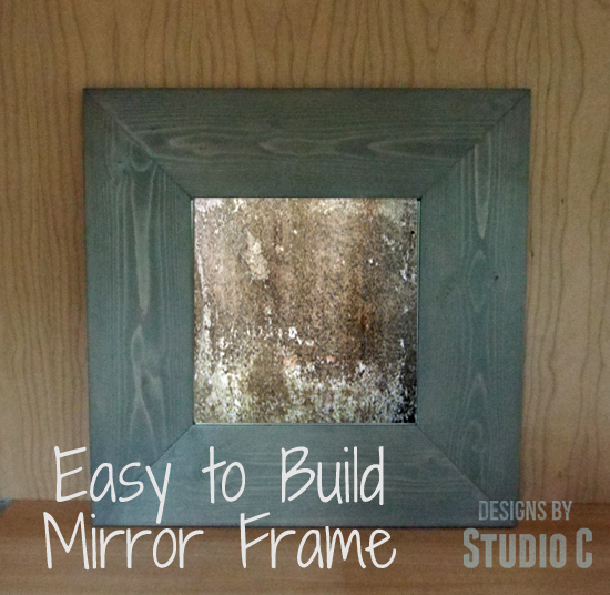 Easy To Build Mirror Frame with Designs By Studio C